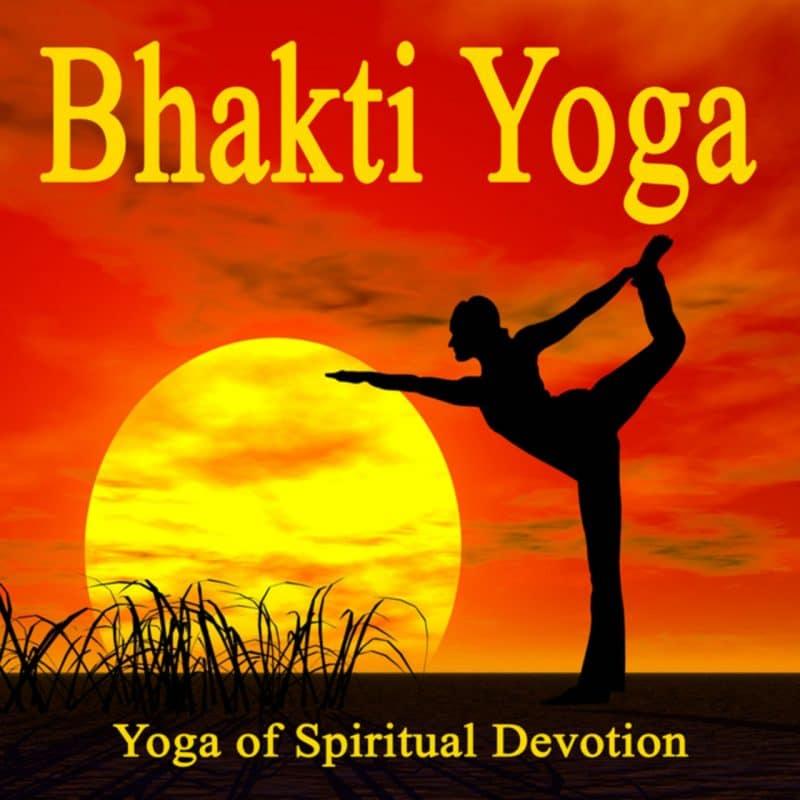 Bhakti Yoga : The Nature of Devotion